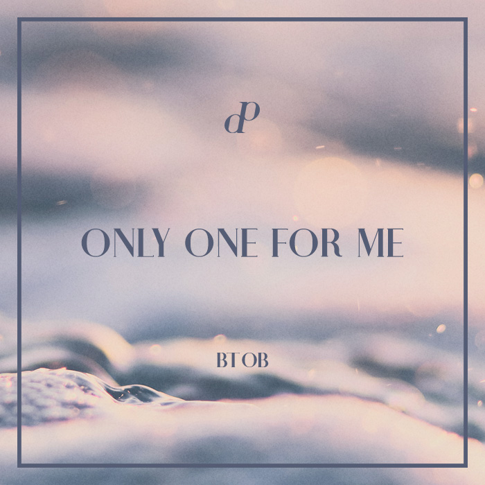 BTOB - Only One For Me
