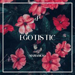 MAMAMOO - EGOTISTIC
